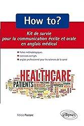 How to ? Kit de Survie pour la Communication Écrite et Orale en Angais Médical