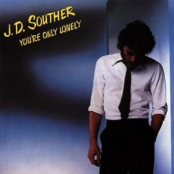 ผลการค้นหารูปภาพสำหรับ j d souther you're only lonely