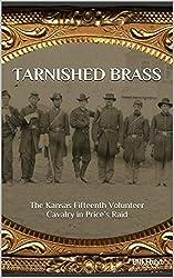 Tarnished Brass: The Kansas Fifteenth Volunteer Cavalry in Price's Raid (English Edition)