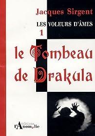 Les voleurs d'âmes, Tome 1 : Le Tombeau de Drakula par Jacques Sirgent