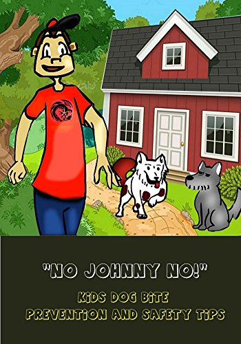 No Johnny No! Kids Dog Bite Prevention and Safety Tips