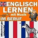 Im Beruf (Englisch lernen mit Musik) Hörbuch von Joachim Schwochert Gesprochen von: Peter Bereza