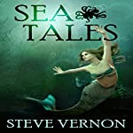 Sea Tales: Stories to SERIOUSLY Creep You Out | Steve Vernon