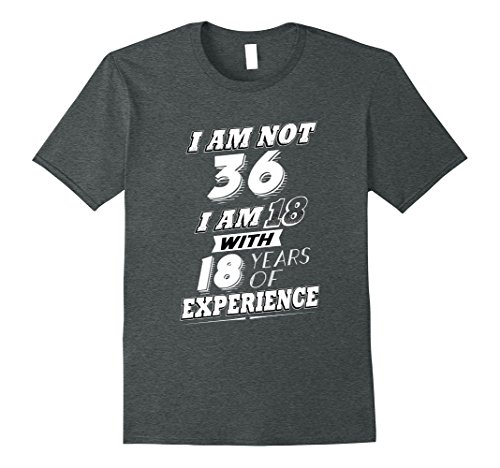 Halloween Costume Ideas For 18 Year Old Male (Mens Funny 36th Birthday Gag Gift T-Shirt 36 Year Old Humor 3XL Dark Heather)