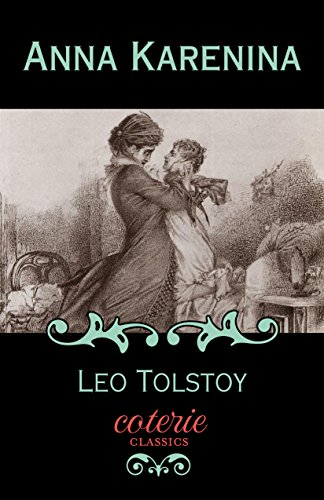 Anna Karenina (Coterie Classics) (Classic Kindle)