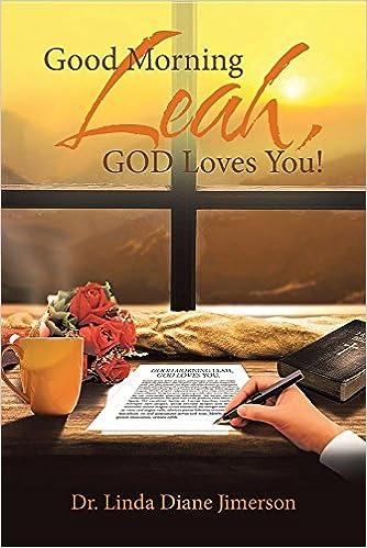 amazoncom good morning leah god loves you 9781640793088 dr linda diane jimerson books
