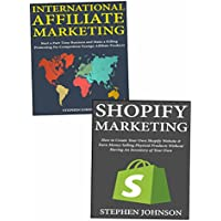 Quick-Start Ecommerce Guide: A Beginner's Guide to Starting an Internet Based Ecommerce Business Through Shopify Store Selling & Affiliate Marketing
