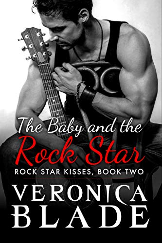 The Baby and the Rock Star (Rock Star Kisses Book 2)