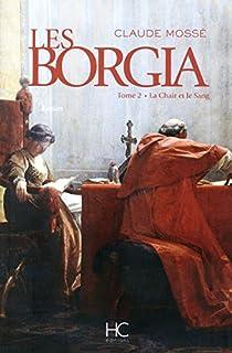 Borgia, tome 2 : La Chair et le Sang  par Mossé (II)