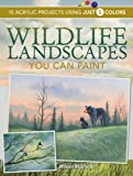 Wildlife Landscapes You Can Paint, Wilson Bickford, 1600611206