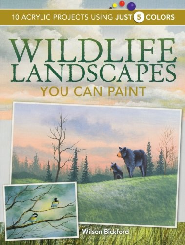 Wildlife Landscapes You Can Paint: 10 Acrylic Projects Using Just 5 - Wildlife Photography Landscape