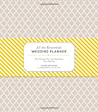 All the Essentials Wedding Planner, Alison Hotchkiss, 1452107130