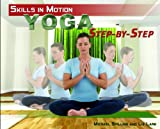 Yoga Step-by-Step, Michael Spilling and Liz Lark, 1448815509