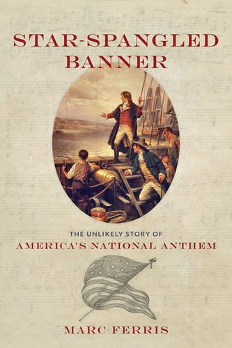 Star-Spangled Banner: The Unlikely Story of America's National Anthem ()