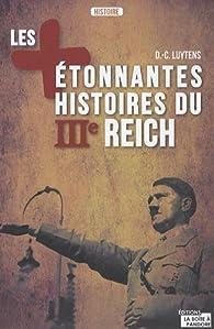 Les plus étonnantes histoires du IIIe Reich par Daniel-Charles Luytens