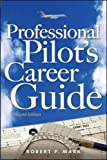 Professional Pilot's Career Guide (Aviation)