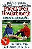 Parent/Teen Breakthrough: The Relationship Approach by Mira Kirshenbaum (1991-05-01)