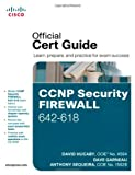 CCNP Security Firewall 642-618, Hucaby, David and Garneau, Dave, 1587142716