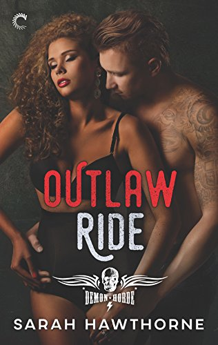 Outlaw Ride (The Demon Horde Motorcycle Club Series) by [Hawthorne, Sarah]