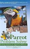 The Parrot Problem Solver, Barbara Heidenreich, 0793805627