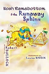Noah Ramsbottom and the Runaway Sphinx by Robert Bullock (2014-09-10) Paperback