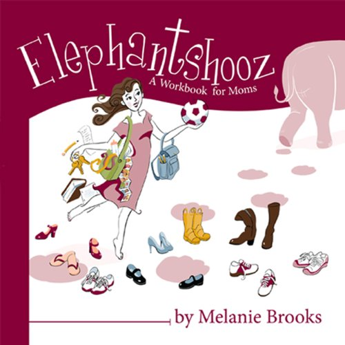 Read Online Elephantshooz: A Workbook for Moms pdf epub