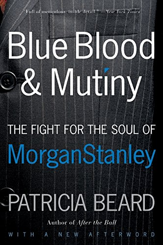 blue-blood-and-mutiny-the-fight-for-the-soul-of-morgan-stanley