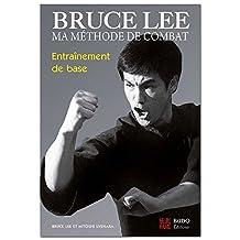 BRUCE LEE ENTRAINEMENT DE BASE