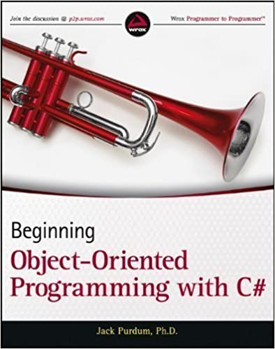 Book Beginning Object Oriented Programming with C# (Wrox Programmer to Programmer) by Purdum, Jack published by John Wiley & Sons (2012)