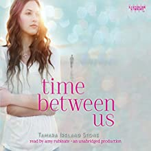 Time between Us Audiobook by Tamara Ireland Stone Narrated by Amy Rubinate