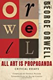 All Art Is Propaganda, George Orwell, 0156033070