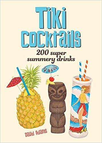 Tiki Cocktails 200 Super Summery Drinks Adams Dave Menzies