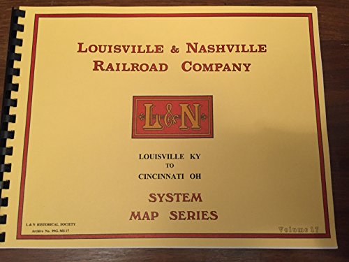 Louisville & Nashville Railroad Co. System Map Series Volume 17 Louisville, KY to Cincinnati Ohio