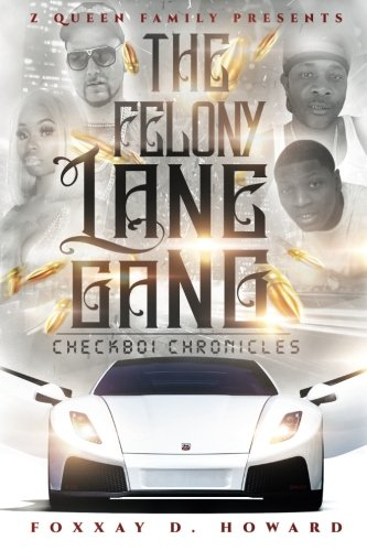 The Felony Lane Gang: The Check Boi Chronicles (Volume 1)