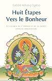 Huit Étapes vers le bonheur : Le Chemin de l'amour et de la bonté dans le bouddhisme (French Edition)