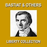 Liberty Collection | Frederic Bastiat,Christopher Crennen,Benjamin Franklin,Thomas Jefferson,James Madison