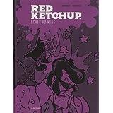 RED KETCHUP T.07 : ÉCHEC AU KING