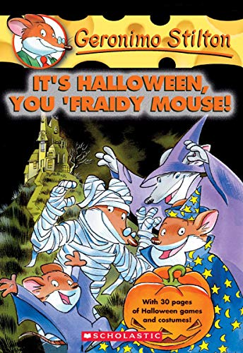 It's Halloween, You 'Fraidy Mouse! (Geronimo Stilton, No. 11) -