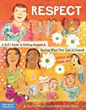 Respect: A Girl's Guide to Getting Respect & Dealing When Your Line Is Crossed