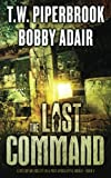 The Last Command: A Dystopian Society in a Post Apocalyptic World (The Last Survivors) (Volume 4)