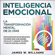 Inteligencia Emocional [Emotional Intelligence]: La transformación mental de 21 días para dominar sus emocione