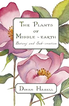 The Plants of Middle-earth: Botany and Sub-creation - Kindle edition