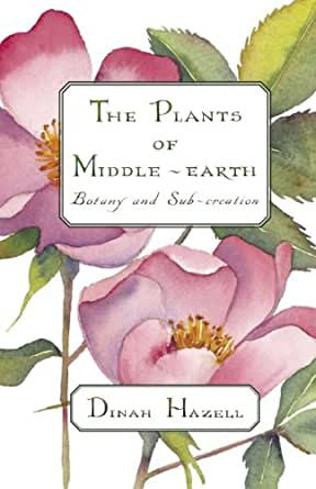 The Plants of Middle-earth: Botany and Sub-creation
