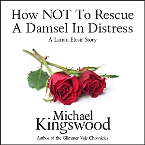 How NOT to Rescue a Damsel in Distress Audiobook