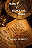 Manual of Practical Magic, Samael Aun Weor, 1494824302