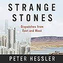 Strange Stones Hörbuch von Peter Hessler Gesprochen von: George Backman