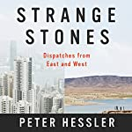 Strange Stones | Peter Hessler