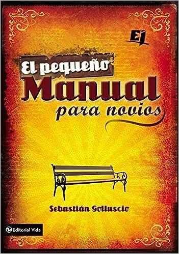 El pequeño manual para novios (Especialidades Juveniles) (Spanish Edition): Sebastian Andres Golluscio: 0639390761910: Amazon.com: Books