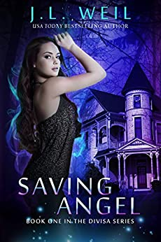 Saving Angel (Divisa Book 1) by [Weil, J.L.]