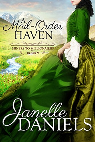 A Mail-Order Haven (Miners to Millionaires Book 9)